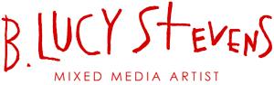 B. Lucy Stevens, Mixed Media Artist