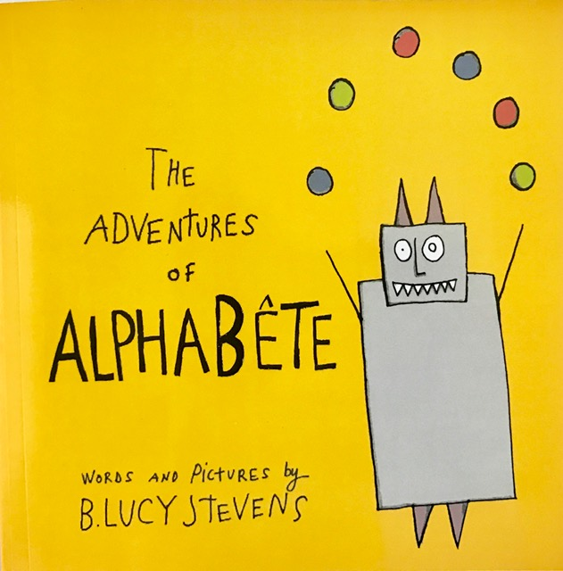 The Adventures of ALPHABÊTE by B. Lucy Stevens